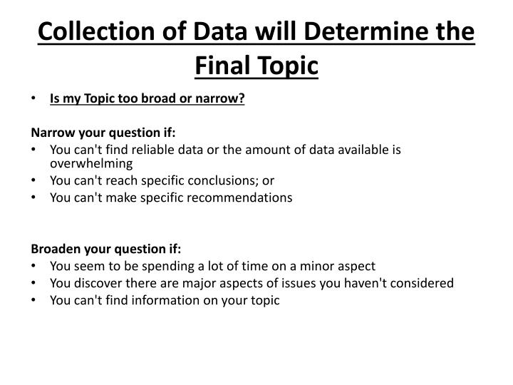 Collection of Data will Determine the Final Topic