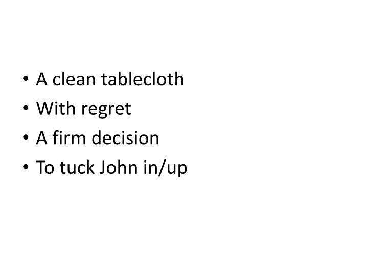 A clean tablecloth