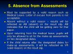 5 absence from assessments