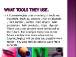what tools they use
