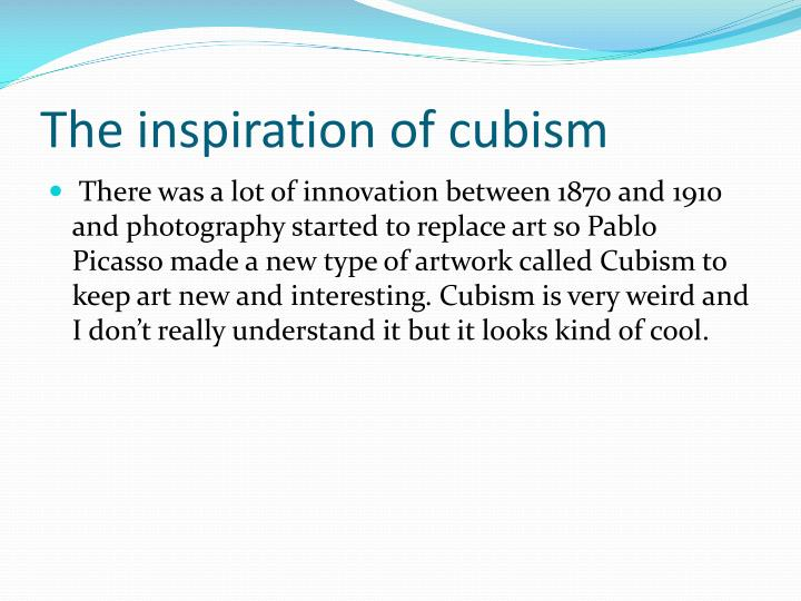 The inspiration of cubism