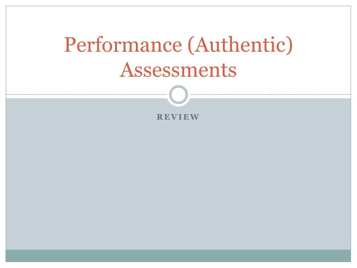 performance authentic assessments n.