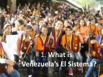 1 what is venezuela s el sistema