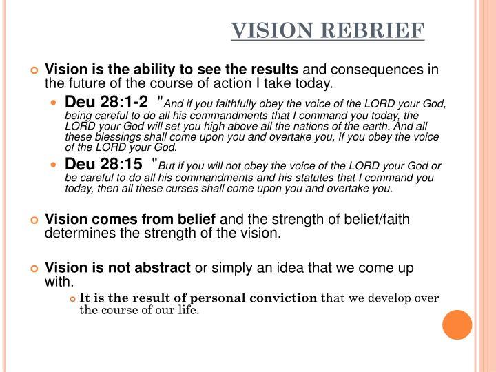 Vision rebrief