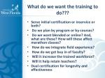 what do we want the training to do