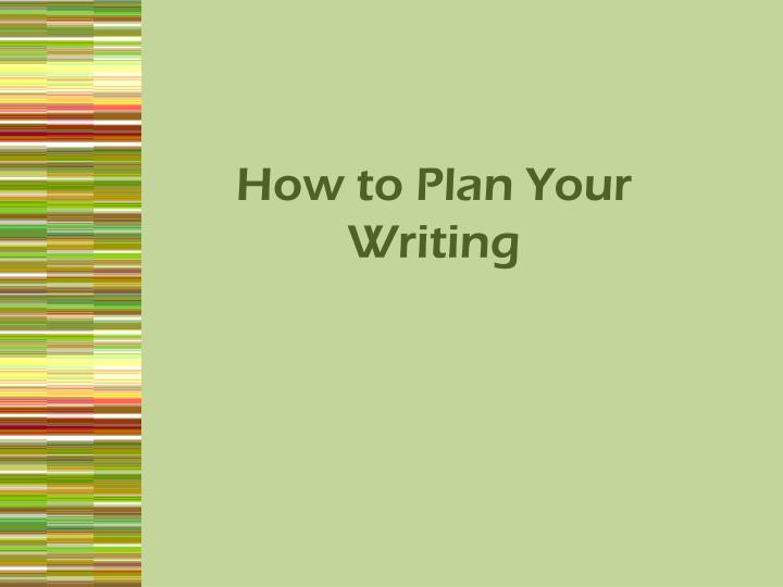 how to plan your writing n.