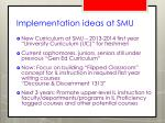 implementation ideas at smu