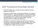 staff training and knowledge needed