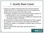 1 quality base cases