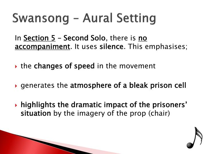 Swansong – Aural Setting