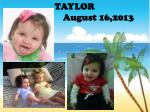 taylor august 16 2013