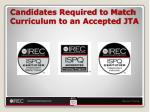 candidates required to match curriculum to an accepted jta