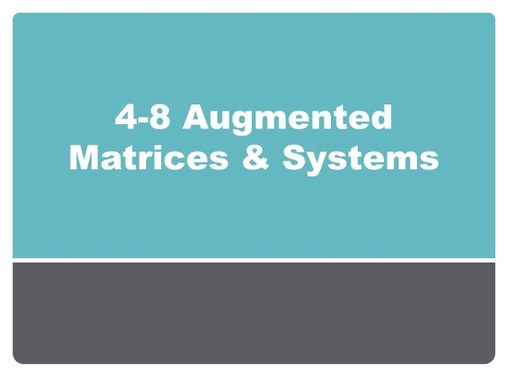 4 8 augmented matrices systems n.