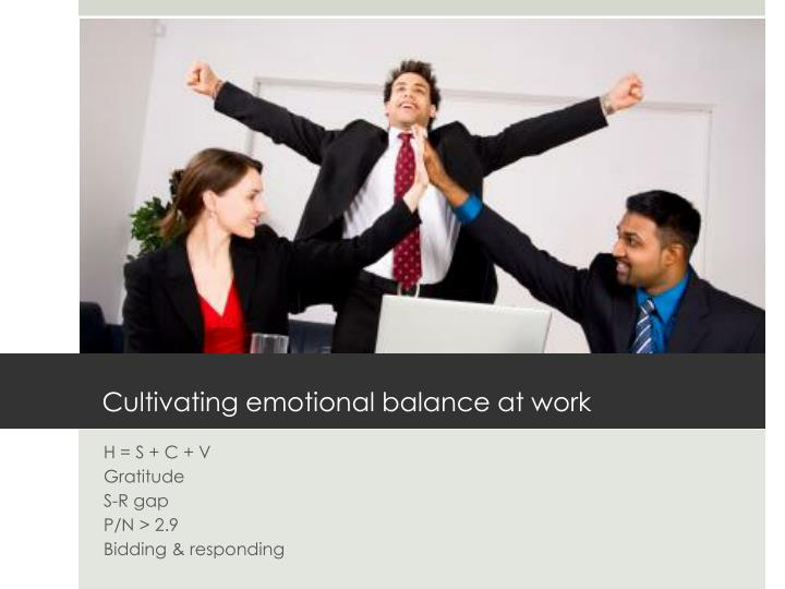Cultivating emotional balance at work