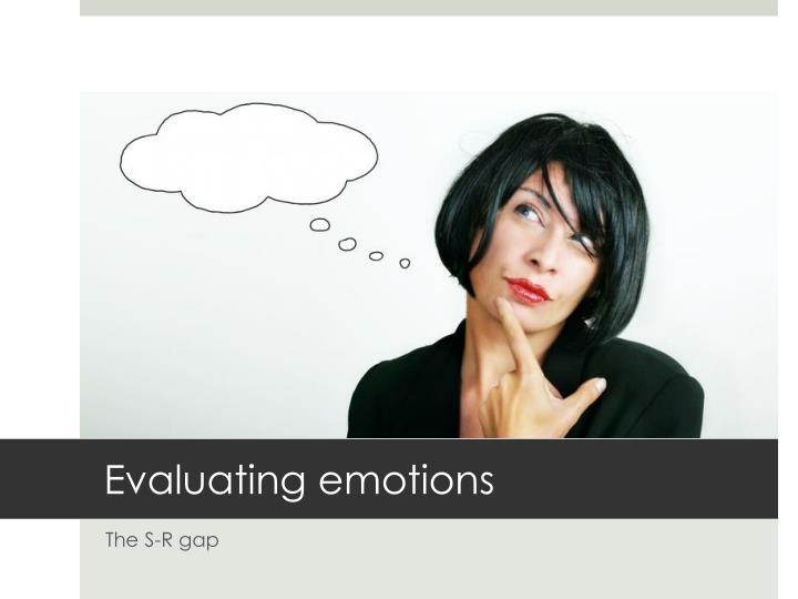 Evaluating emotions