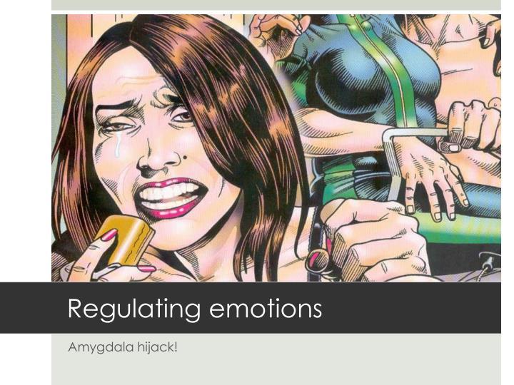 Regulating emotions