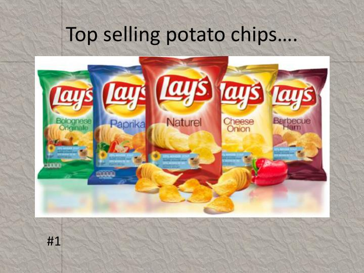 Top selling potato chips….