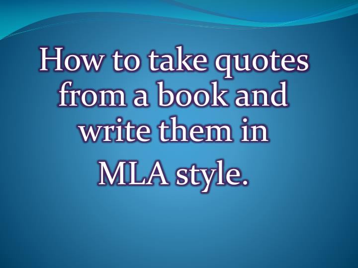 how to take quotes from a book and write them in mla style n.