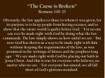 the curse is broken romans 3 19 23