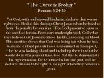 the curse is broken romans 3 24 26