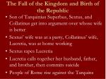 the fall of the kingdom and birth of the republic