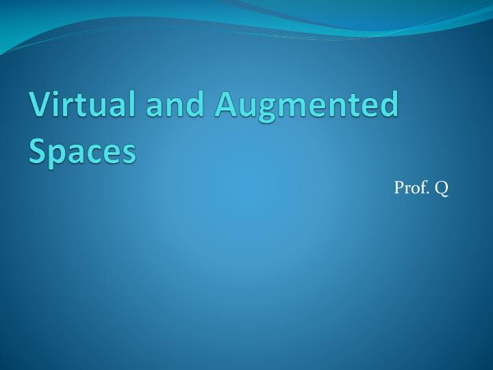virtual and augmented spaces n.