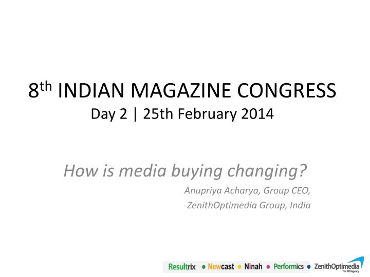 8 th indian magazine congress day 2 25th february 2014 n.