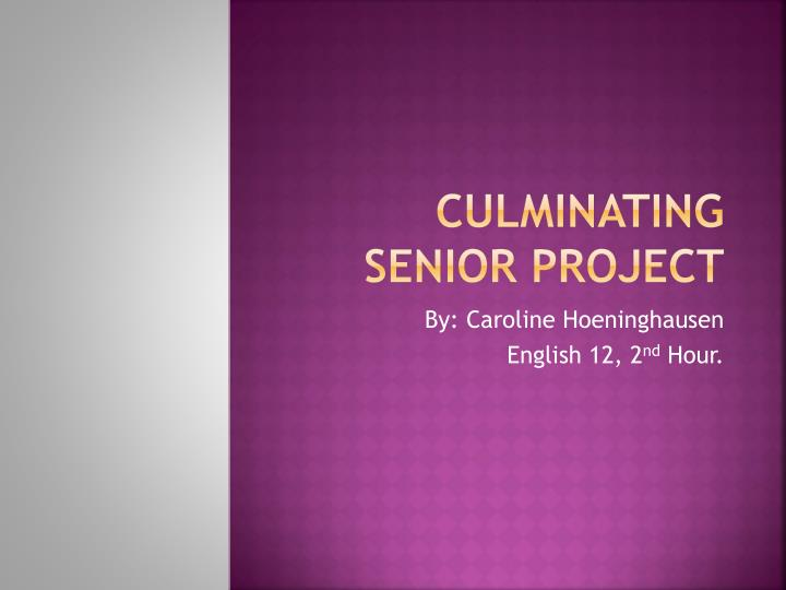 culminating senior project n.