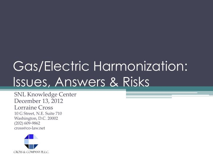 gas electric harmonization issues answers risks n.