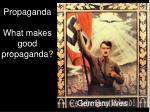 propaganda what makes good propaganda