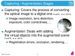 capturing augmentation stages