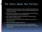 the facts about the fiction