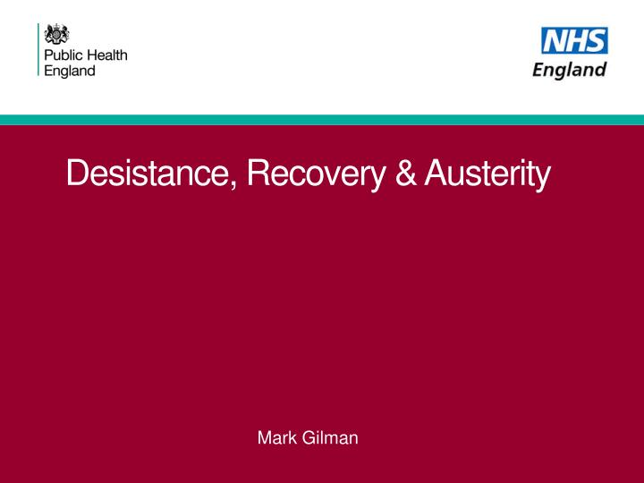 desistance recovery austerity n.