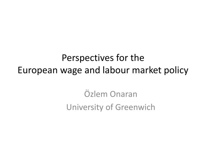 perspectives for the european wage and labour market policy n.