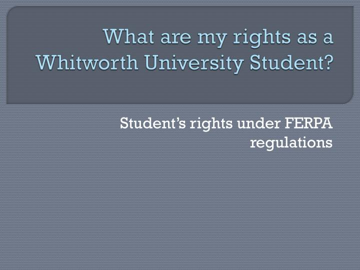 what are my rights as a whitworth university student n.