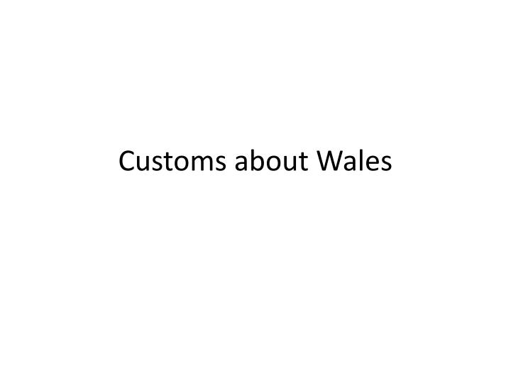 customs about wales n.