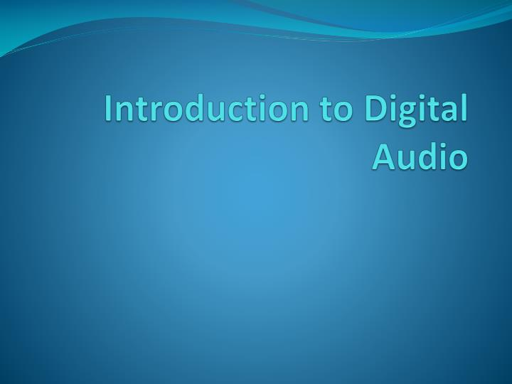 introduction to digital audio n.
