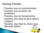 having friends