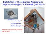 installation of the advanced mesospheric temperature mapper at alomar nov 2010