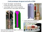 cavity prototypes designed and built at cern