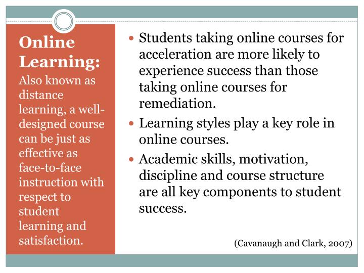 Students taking online courses for acceleration are more likely to experience success than those taking online courses for remediation.