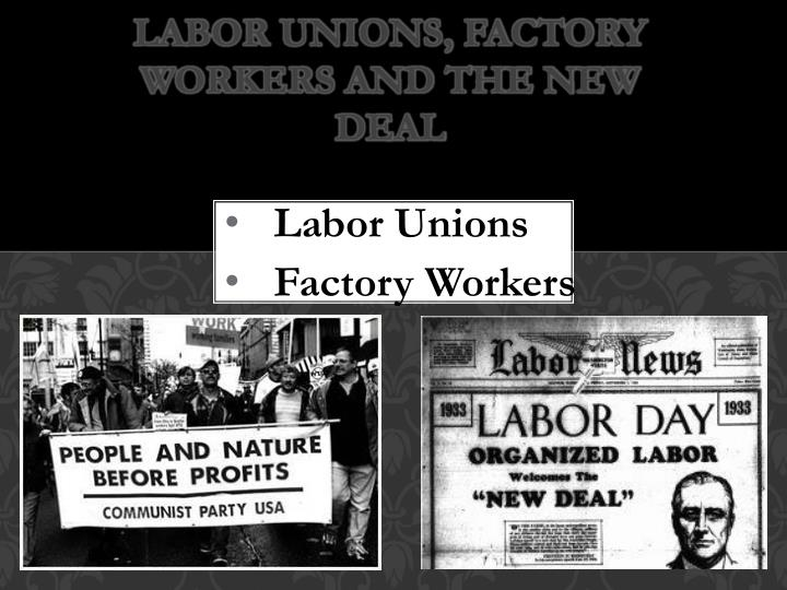 labor unions factory workers and the new deal n.