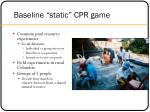 baseline static cpr game