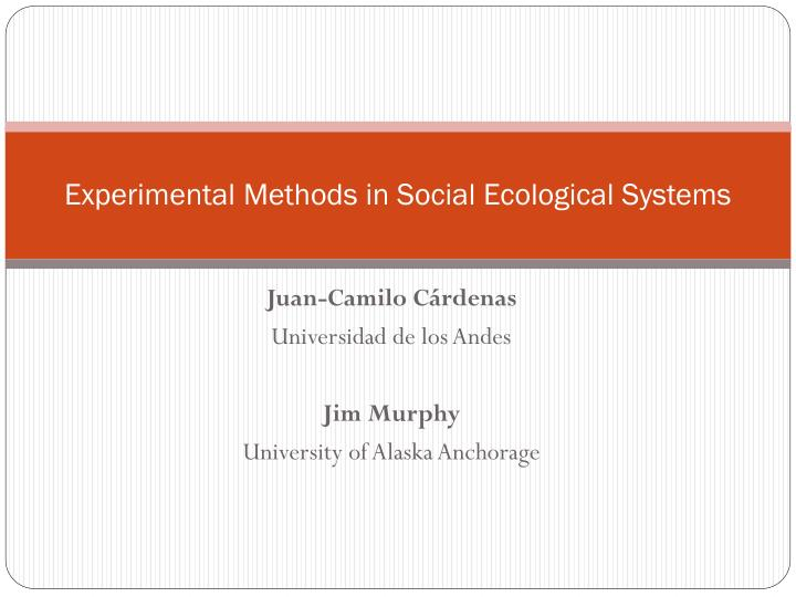 experimental methods in social ecological systems n.