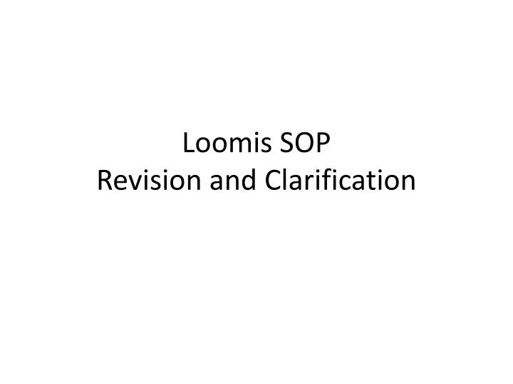 loomis sop revision and clarification n.