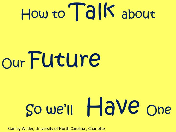 how to talk about our future so we ll have one n.