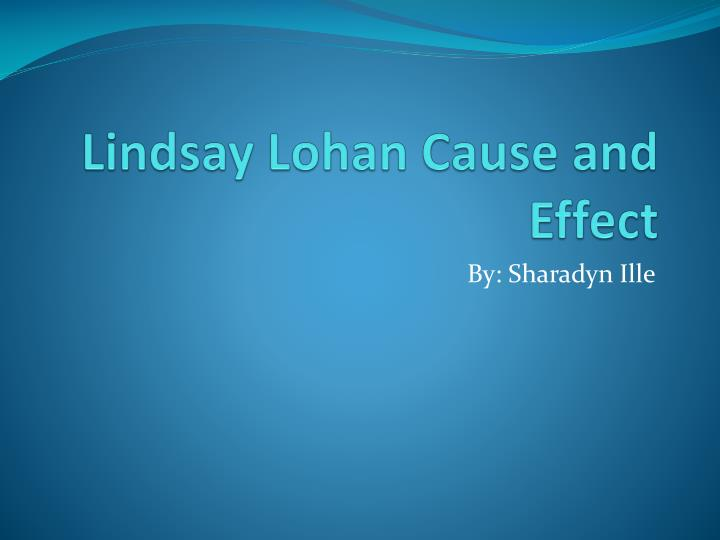 lindsay lohan cause and effect n.