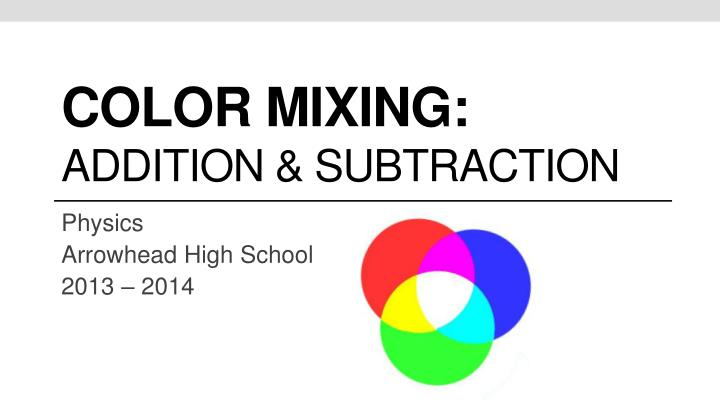color mixing addition subtraction n.