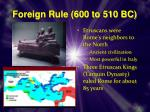 foreign rule 600 to 510 bc