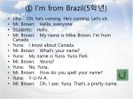 i m from brazil 5